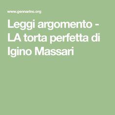 Leggi argomento - LA torta perfetta di Igino Massari