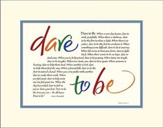 Dare To Be by Steve Maraboli. Steve Maraboli quotes in posters and prints. Designed by Sherrie Lovler, double mat, many sizes and colors.