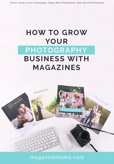 Grow your photography business with magazines