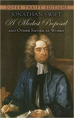 """Read """"A Modest Proposal and Other Satirical Works"""" by Jonathan Swift available from Rakuten Kobo. The originality, concentrated power and """"fierce indignation"""" of his satirical writing have earned Jonathan Swi. Jonathan Swift Books, Modest Proposal, Books Everyone Should Read, Gulliver's Travels, Short Words, Thing 1, Reading Levels, Best Selling Books, Satire"""