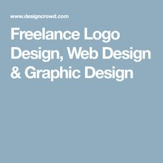 Freelance Logo Design, Web Design & Graphic Design