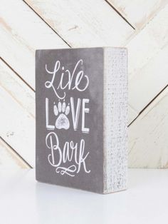 Dogs Live Love Bark Box Sign - If you are a puppy lover, this box sign is the perfect piece to add to your end table. It features a chalkboard style script and a perfectly placed puppy paw. Dog Signs, Animal Signs, Animal Quotes, Pallet Signs, Dog Grooming, Grooming Shop, My New Room, Dog Accessories, Dog Care