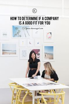 How to Determine If a Company Is a Good Fit for You #theeverygirl