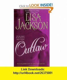 Outlaw (9781416517238) Lisa Jackson , ISBN-10: 1416517235  , ISBN-13: 978-1416517238 ,  , tutorials , pdf , ebook , torrent , downloads , rapidshare , filesonic , hotfile , megaupload , fileserve