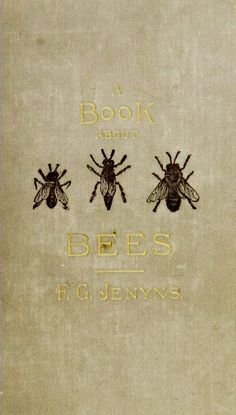 "english-idylls: "" A Book About Bees by Rev. F. G. Jenyns (1886). """