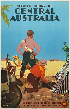 Winter Tours to Central Australia. Vintage Travel Poster by Percy Trompf Vintage Travel Posters, Vintage Postcards, Vintage Advertisements, Vintage Ads, Posters Australia, Australia Tours, Retro, Australian Vintage, Tourism Poster