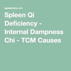 Spleen Qi Deficiency - Internal Dampness Chi - TCM Causes Acupressure, Acupuncture, Spleen Qi Deficiency, Traditional Chinese Medicine, Qigong, Alternative Medicine, Natural Medicine, Natural Healing, The Cure