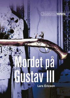 Mordet på Gustav III skriven av Lars Ericson. Från Historiska Media.