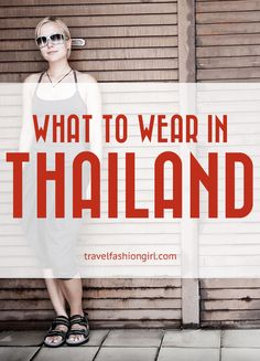 "Find out what other travelers wear in Thailand and other parts of Southeast Asia - you might be surprised with this unique ""dress code""!"