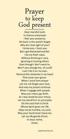 This prayer helps remind you to keep God present. Focus on Christ instead of conflicts. Prayer Scriptures, Bible Prayers, Faith Prayer, God Prayer, Power Of Prayer, Prayer Quotes, Bible Verses Quotes, Faith In God, Spiritual Quotes