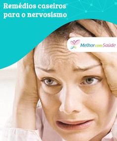 Remédios caseiros para o #nervosismo   As pressões sejam do #trabalho, pessoais ou econômicas, causam nervosismo e #ansiedade nas #pessoas e isso não é uma novidade...