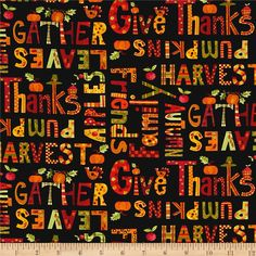 Art By Bernie Give Thanks Words Black from @fabricdotcom  Designed by Art by Bernie for Penny Lane Publishing for Blank Quilting, give thanks with this Thanksgiving themed collection features earthy autumnal tones with turkeys, scarecrows, and leaves galore. Perfect for quilting, apparel, and home decor accents. Colors include black, shades of brown, golden yellow, orange, green, and red.