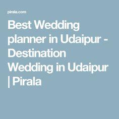 Best Wedding planner in Udaipur - Destination Wedding in Udaipur | Pirala