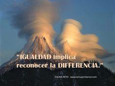 """""""IGUALDAD implica reconocer la DIFERENCIA"""" Zulma Reyo #LaMujerInterior"""