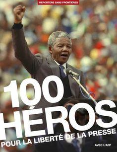100 héros pour la liberté de la presse