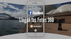 Llegan las Fotos 360 de Facebook • Adveischool