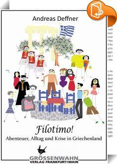 Filotimo!    ::  Was? Sie kennen 'Filotimo' nicht? Das ist die spezielle Einstellung der Griechen zum Leben.  Was sie dazu brauchen? Zutaten:  2-3 positive Gedanken, 1 l Lebensgefühl, 500 g Gastfreundschaft, 1 ganze reife Freundschaft (Frucht ohne Haut), 10 Tropfen Unterstützungsgefühl, etwas Stolz, Würde und Pflichtbewusstsein (aus dem Vorratsschrank). Für die Soße: 5 EL Aufopferungsbereitschaft, 5 EL Verzicht (am besten geeignet ist der Ich-Verzicht), frisch gemahlener Respekt. Andre...