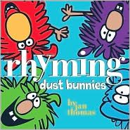 2012 Prairie Bud winner: Rhyming Dust Bunnies by Jan Thomas  (book cover image used with permission from bn.com)