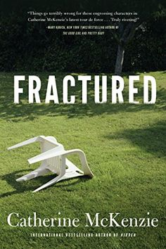 Favorite Book of October 2016 - Review: https://accidentalmoments.wordpress.com/2016/10/09/review-fractured-by-catherine-mckenzie/
