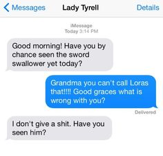 "When Lady Tyrell texts her granddaughter: | 14 Texts From ""Game Of Thrones"" Characters"