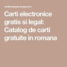 Carti electronice gratis si legal: Catalog de carti gratuite in romana Carti Online, Girls Life, Mom Blogs, Best Mom, Sewing Hacks, Catalog, Pdf, Reading, Books