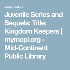 Juvenile Series and Sequels: Title: Kingdom Keepers | mymcpl.org - Mid-Continent Public Library
