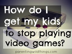 The secret to getting kids to willingly give up video games.
