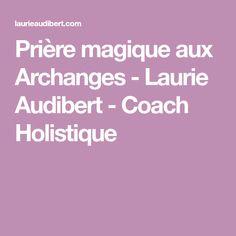 Prière magique aux Archanges - Laurie Audibert - Coach Holistique