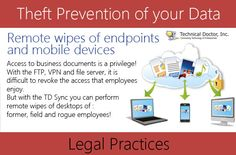 To boost Legal Practices work with network by remote wipes of endpoints and mobile devices.