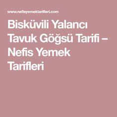 Bisküvili Yalancı Tavuk Göğsü Tarifi – Nefis Yemek Tarifleri