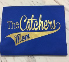 The Catchers Mom baseball/softball shirt