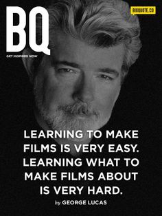 Learning to make films is very easy. Learning what to make films about is very hard. - George Lucas Get inspired now by Big Quote! Cinema Quotes, Film Quotes, Filmmaking Quotes, Everything Film, Film Tips, Digital Film, Film Inspiration, Film School, George Lucas