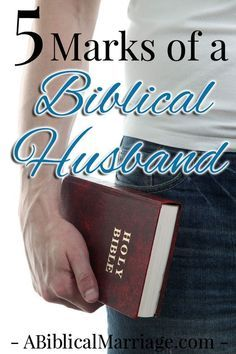 5 Marks of a Biblical Husband