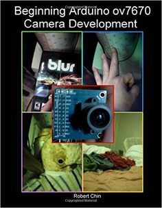 Beginning Arduino ov7670 Camera Development PDF