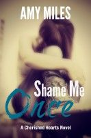 Shame Me Once: A car dead on the side of the road. A dream shattered. No one ever aspires to one day grow up to become a stripper, least of all tight-laced Chloe Freeman. By Amy Miles.  https://www.smashwords.com/books/view/454898?ref=csrproductions1.  CSR PRODUCTIONS Entertainment Group, Inc.  www.csrentertainment.com.  #csrproductions, #csrentertainment, #books, #ebooks, #rhysa, #shame, #once, #amy, #miles, #csrproductions1