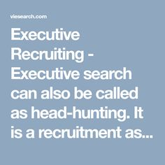 Executive Recruiting - Executive search can also be called as head-hunting. It is a recruitment assistance to. Executive Recruiters, Executive Search, Hunting, Fighter Jets