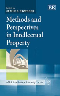Methods and perspectives in intellectual property. /  Edward Elgar, 2013