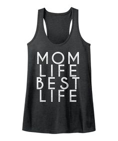 Take a look at this American Classics Charcoal 'Mom Life, Best Life' Slim-Fit Racerback Tank today!