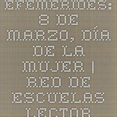 Efemérides: 8 de marzo, día de la mujer | RED DE ESCUELAS LECTORAS DE CÓRDOBA