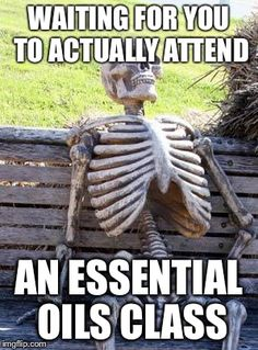 Young living essential oils class funny meme If you are not yet a member and would like to order the Premium Starter Kit with 11 popular oils and a diffuser, I would love to support you! Please use my referral link to get started! https://www.youngliving.com/vo/#/signup/new-start?sponsorid=2153009&enrollerid=2153009&isocountrycode=US&culture=en-US&type=member