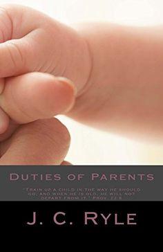 Duties of Parents by J. C. Ryle http://www.amazon.com/dp/1481240803/ref=cm_sw_r_pi_dp_5MSiwb1CMH1X8