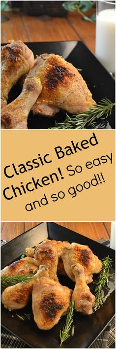 Classic Baked Chicken. Every home cook should know how to make it! It's SO easy!