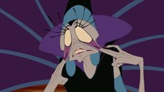 Yzma sees what she wants and makes it hers. Yzma is smart. Be like Yzma.