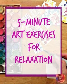 Creative Self-Care is using art to de-stress and self-express - here's some quick exercises to get you started and keep you going on busy days!