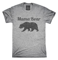 Mama Bear Funny Mothers Day Gift T-Shirts, Hoodies, Tank Tops