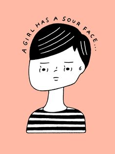 A GIRL HAS A SOUR FACE…