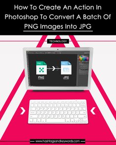 to Create an Action in Photoshop to Convert a Batch of PNG Images into JPG - HashTagsAndKeyWords Photo Filters Photoshop, Free Photo Filters, Make Money From Home, Make Money Online, How To Make Money, Best Photoshop Actions, Photoshop Tips, Double Exposure Photoshop Action, Watercolor Photoshop Action