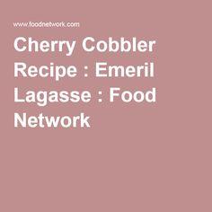 Cherry Cobbler Recipe : Emeril Lagasse : Food Network