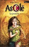 Asclé. 1, La promesse / Brigitte Marleau. Éditions Boomerang.