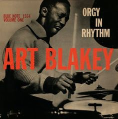 Art Blakey - 1957 - Orgy In Rhythm, Vol - Photo de Blue Note Records - Cover Jazz Jazz Artists, Jazz Musicians, Lp Cover, Vinyl Cover, Cover Art, Rhythm And Blues, Jazz Blues, Music Covers, Album Covers
